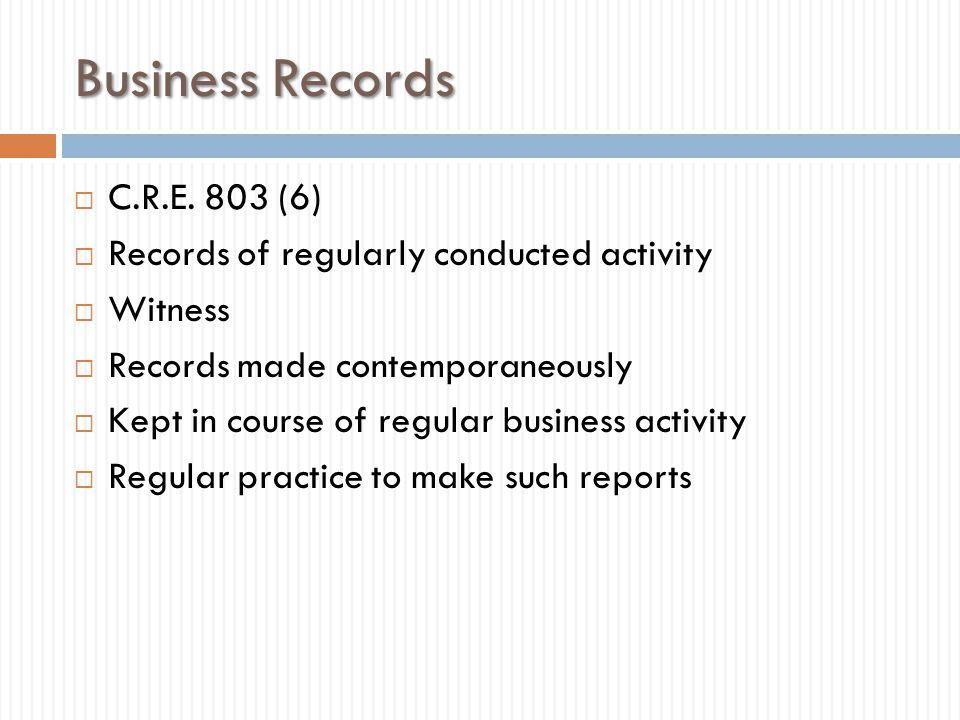 Business Records C.R.E. 803 (6)
