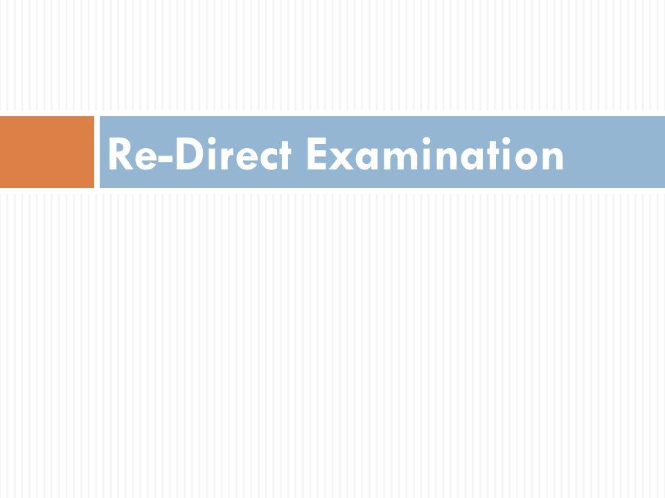 Re-Direct Examination