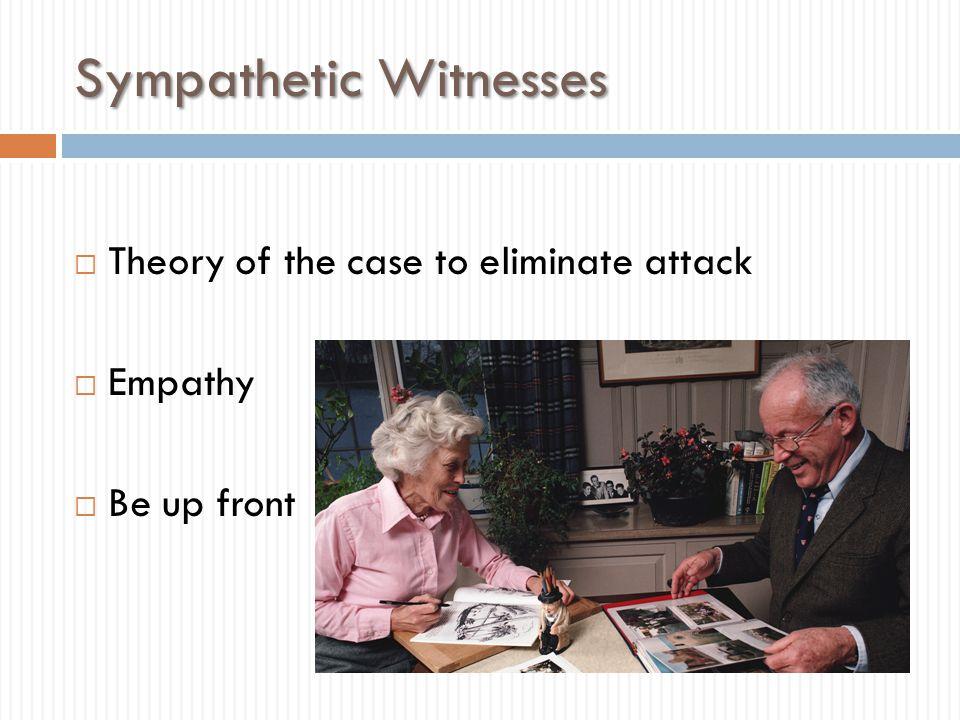 Sympathetic Witnesses
