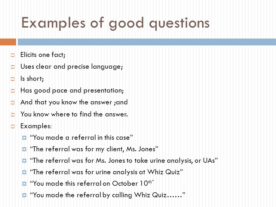 Examples of good questions
