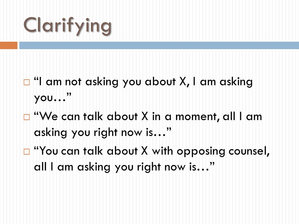Clarifying I am not asking you about X, I am asking you…