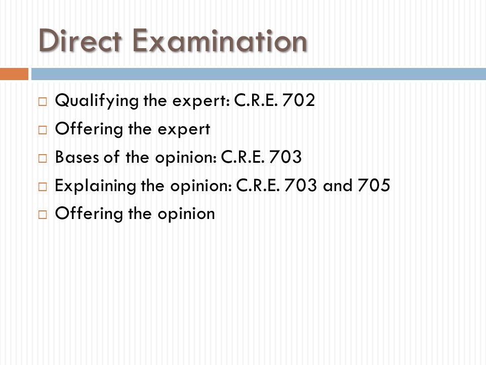 Direct Examination Qualifying the expert: C.R.E. 702