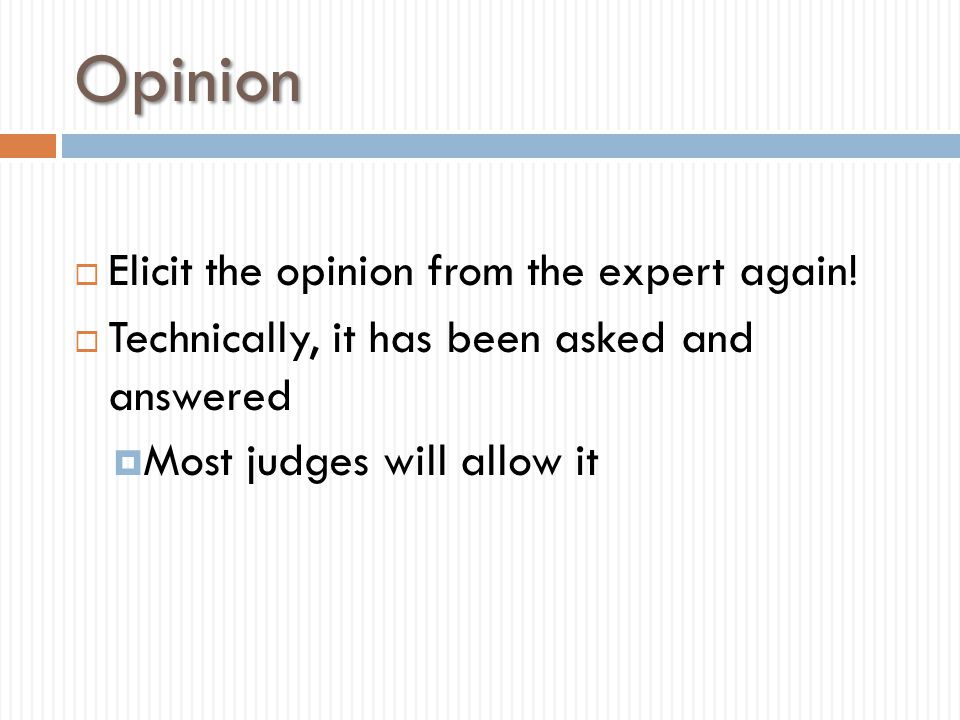Opinion Elicit the opinion from the expert again!