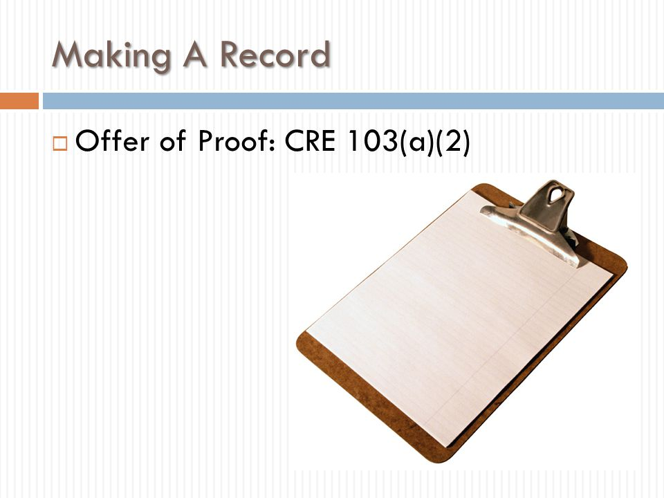 Making A Record Offer of Proof: CRE 103(a)(2)