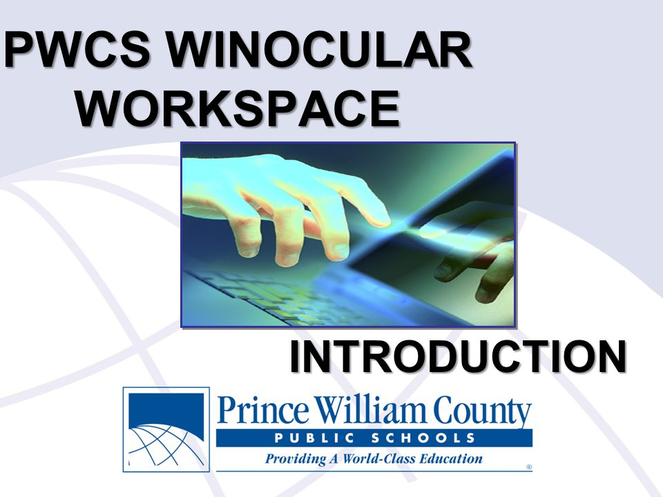 PWCS WINOCULAR WORKSPACE