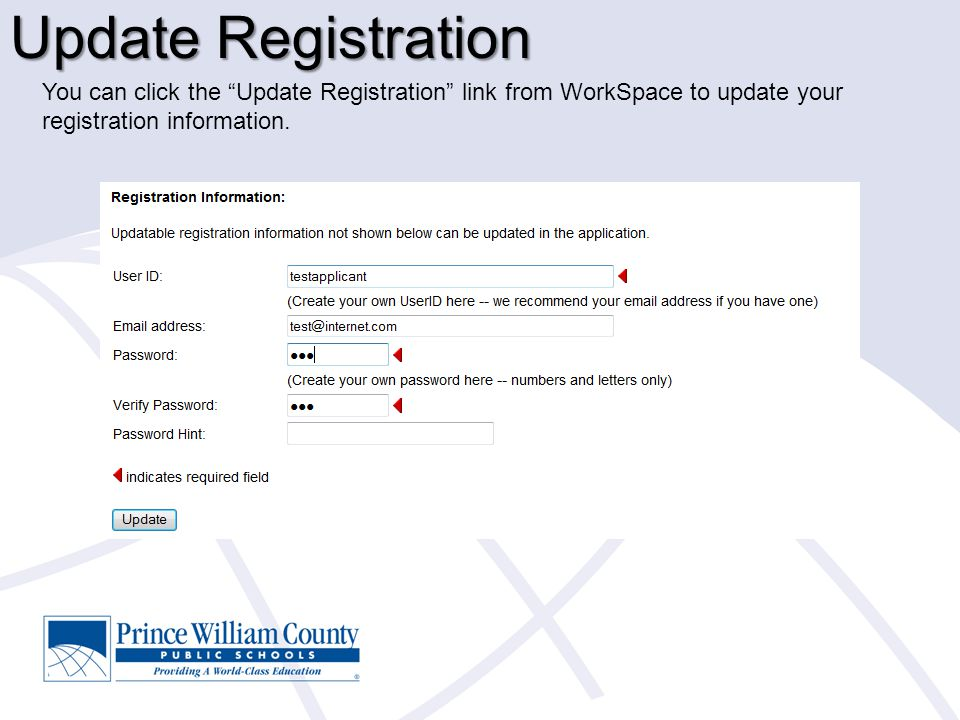 Update Registration You can click the Update Registration link from WorkSpace to update your registration information.