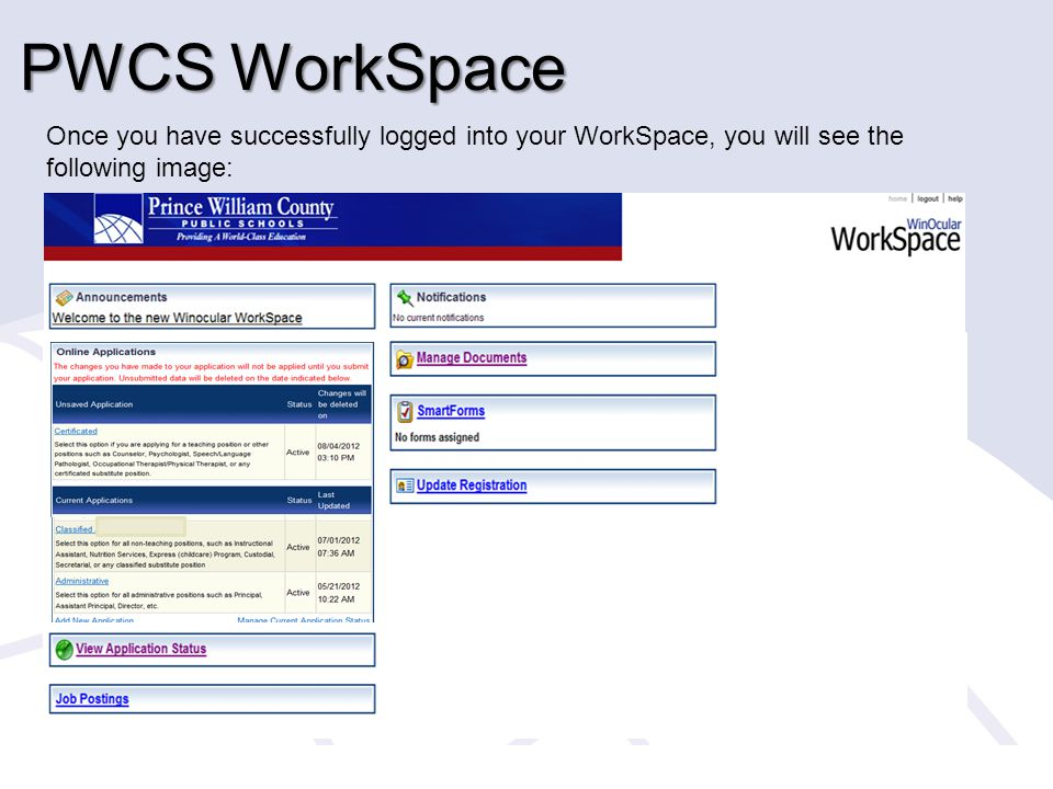 PWCS WorkSpace Once you have successfully logged into your WorkSpace, you will see the following image: