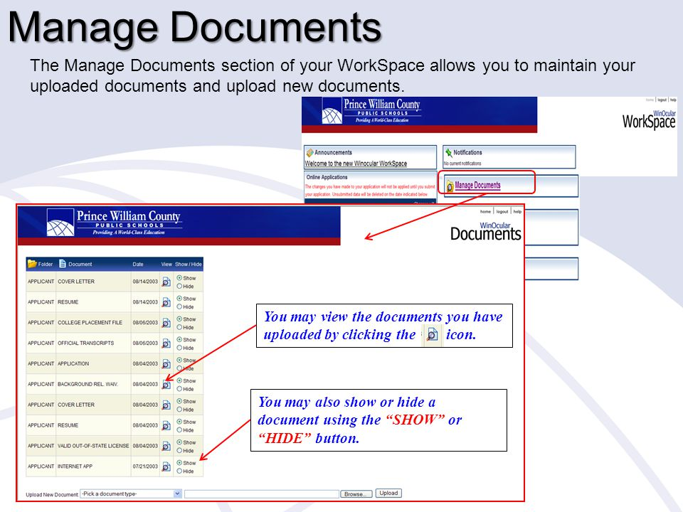 Manage Documents The Manage Documents section of your WorkSpace allows you to maintain your uploaded documents and upload new documents.