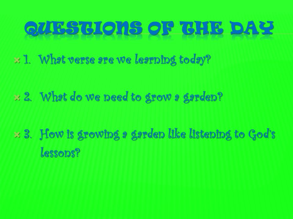 Questions of the day 1. What verse are we learning today