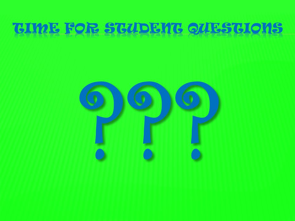 Time for student questions