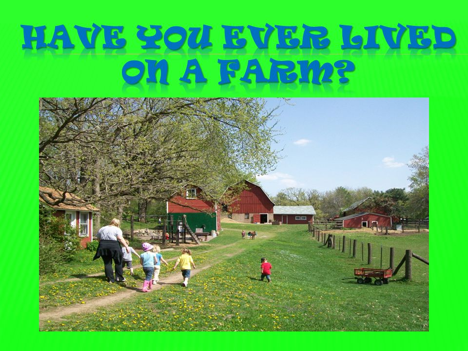 Have you ever lived on a farm
