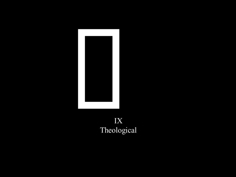 ¥ IX Theological