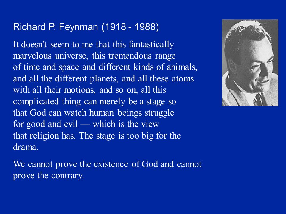 Richard P. Feynman (1918 - 1988)