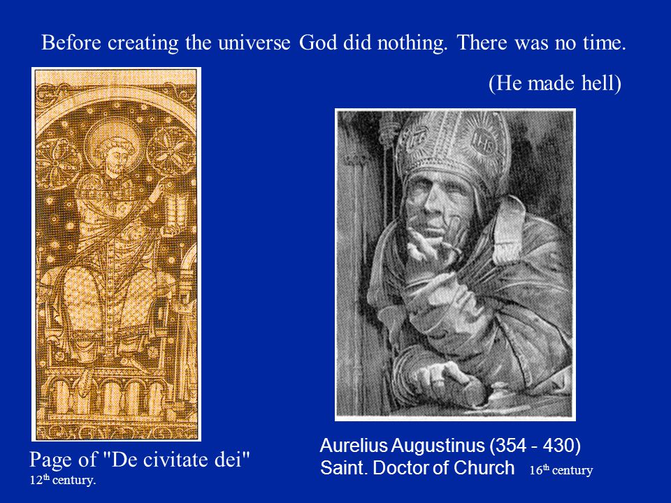 Before creating the universe God did nothing. There was no time.