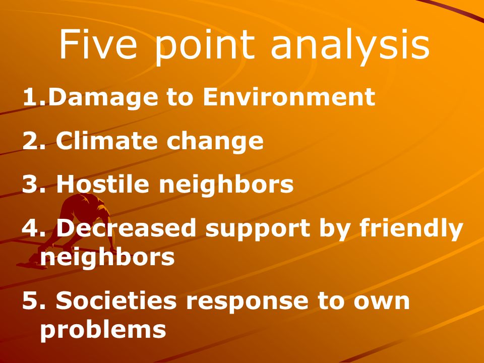Five point analysis Damage to Environment 2. Climate change