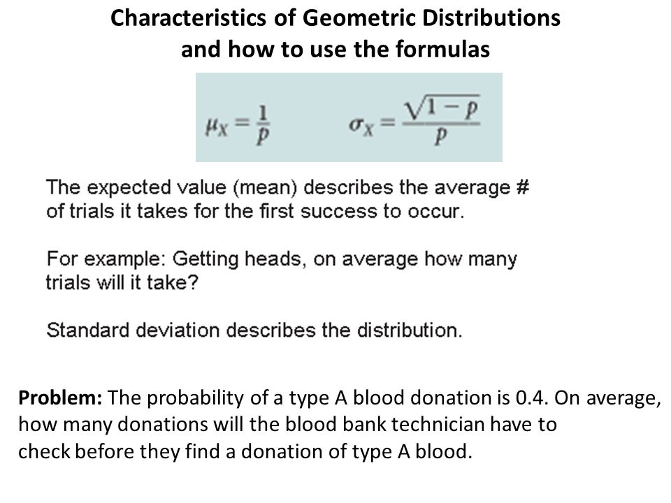 Characteristics of Geometric Distributions and how to use the formulas