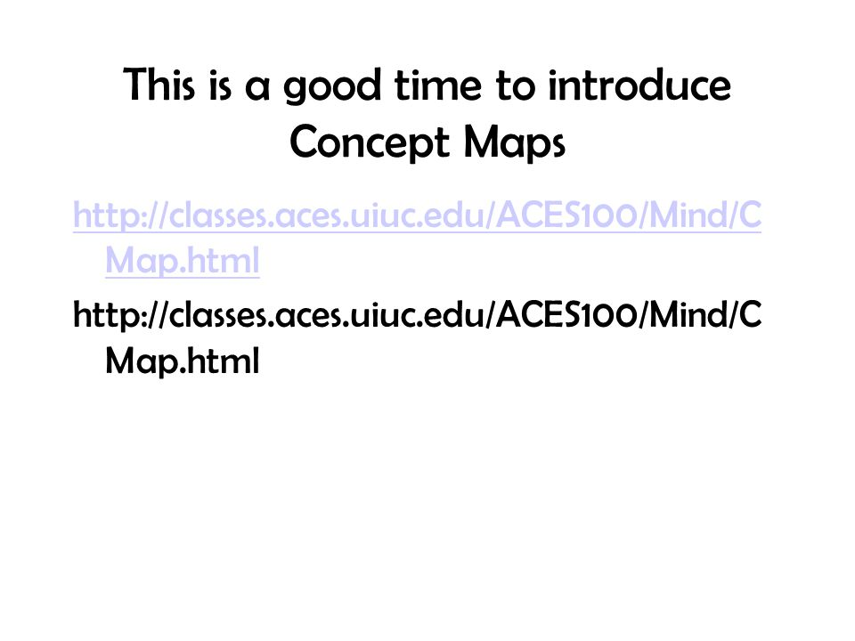 This is a good time to introduce Concept Maps
