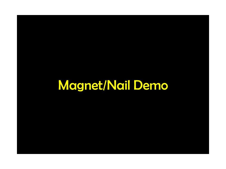 Magnet/Nail Demo