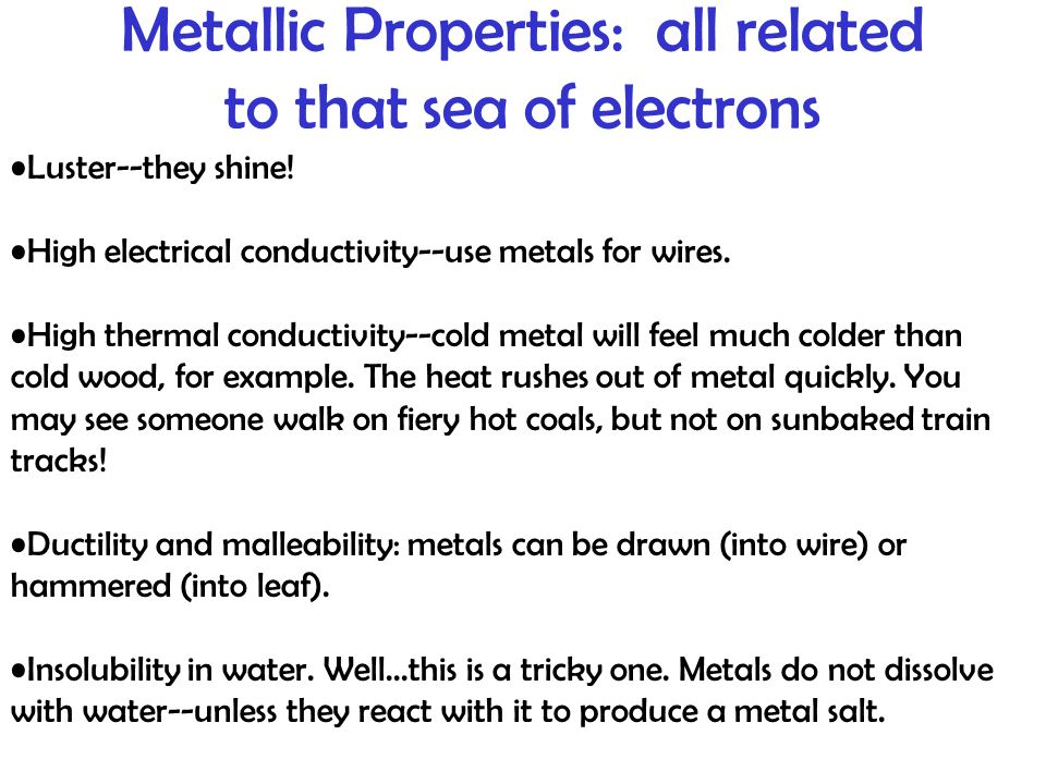 Metallic Properties: all related to that sea of electrons
