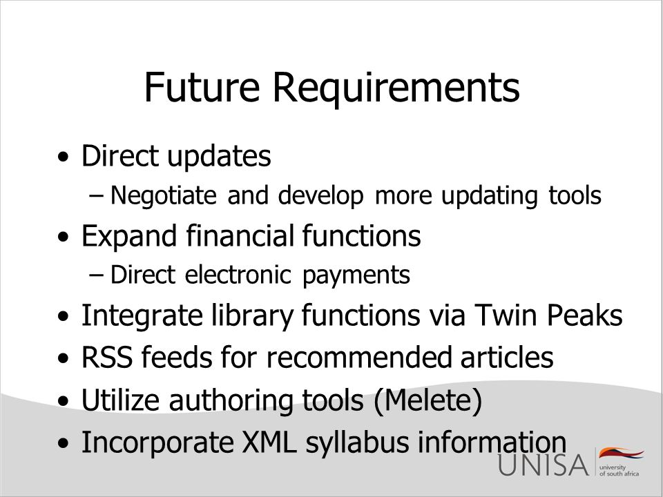 Future Requirements Direct updates Expand financial functions