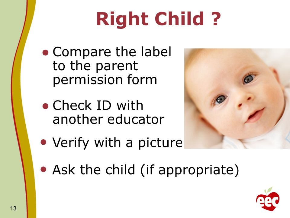 Right Child Compare the label to the parent permission form