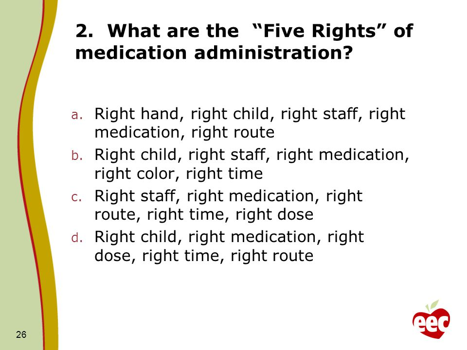 2. What are the Five Rights of medication administration