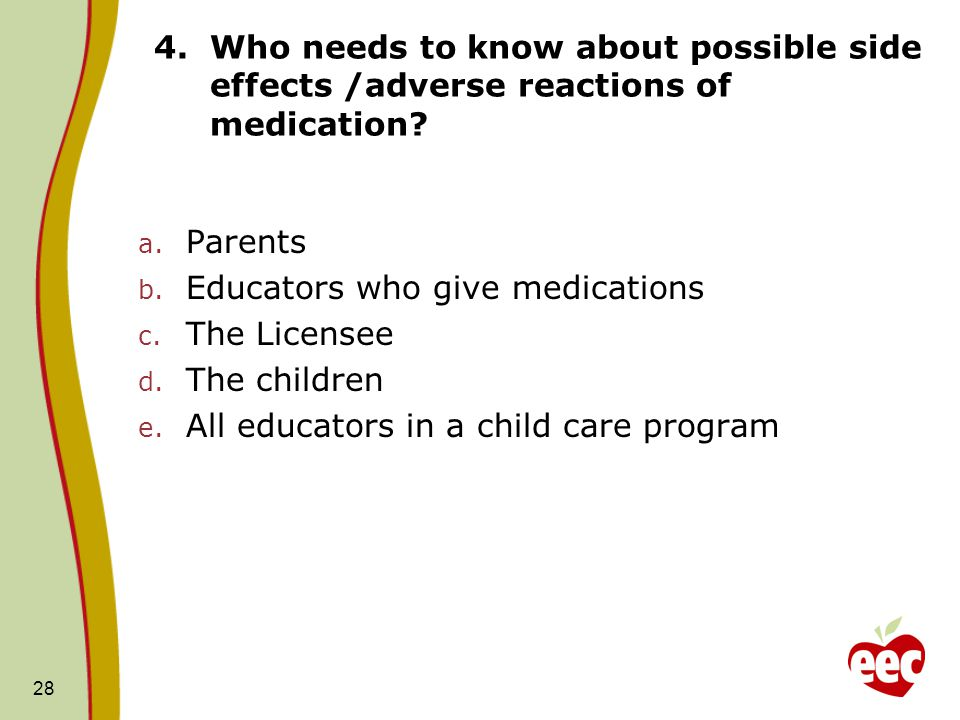 Who needs to know about possible side effects /adverse reactions of medication