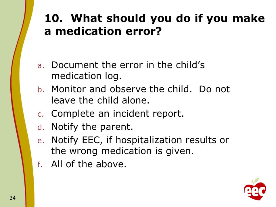 10. What should you do if you make a medication error