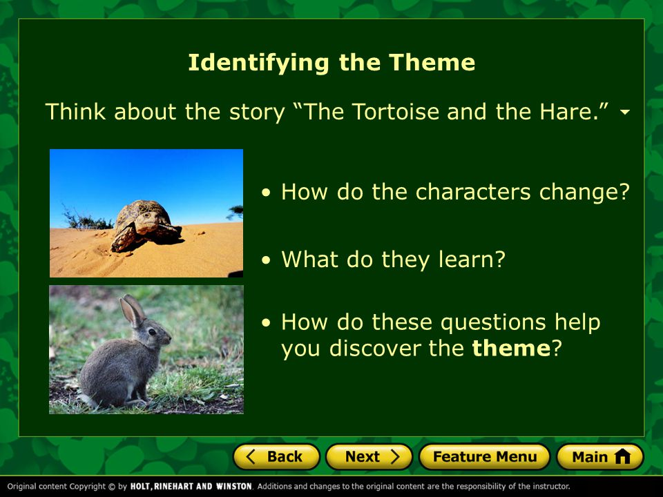 Identifying the Theme Think about the story The Tortoise and the Hare. How do the characters change