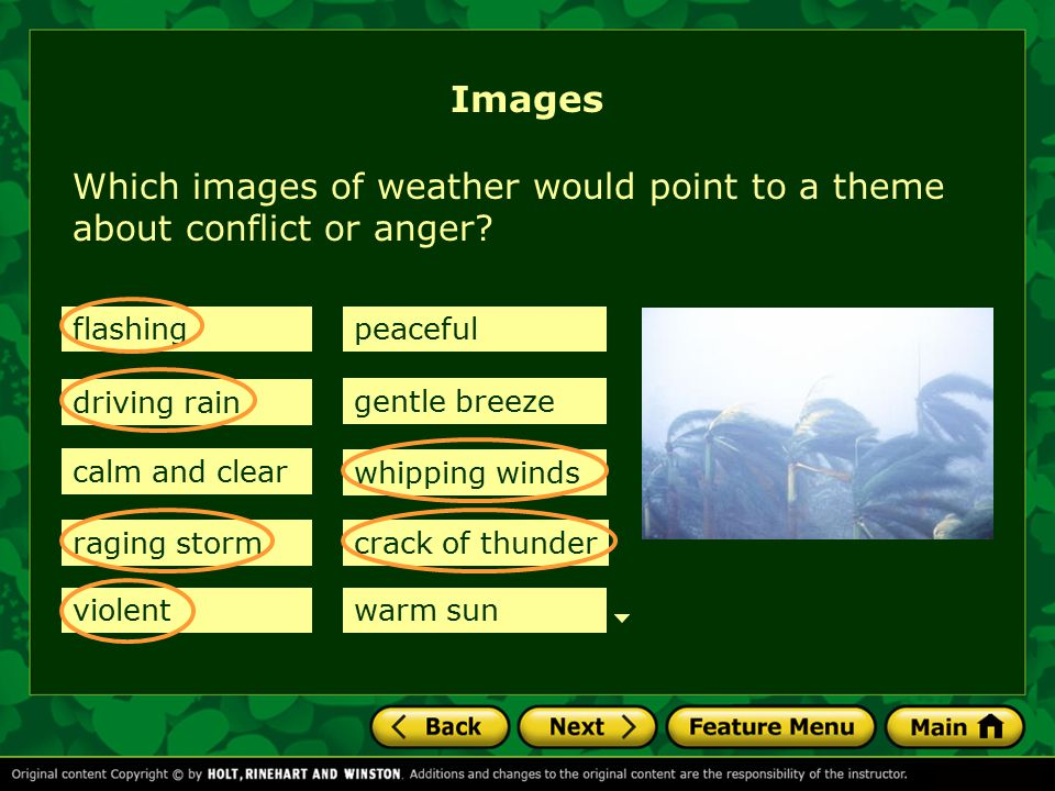 Images Which images of weather would point to a theme about conflict or anger flashing. peaceful.