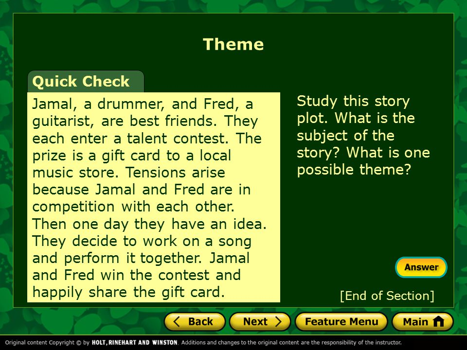 Theme Quick Check. Study this story plot. What is the subject of the story What is one possible theme