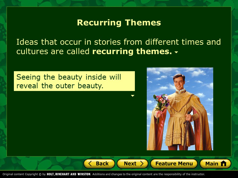 Recurring Themes Ideas that occur in stories from different times and cultures are called recurring themes.
