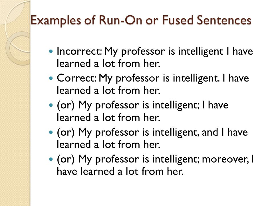 Examples of Run-On or Fused Sentences