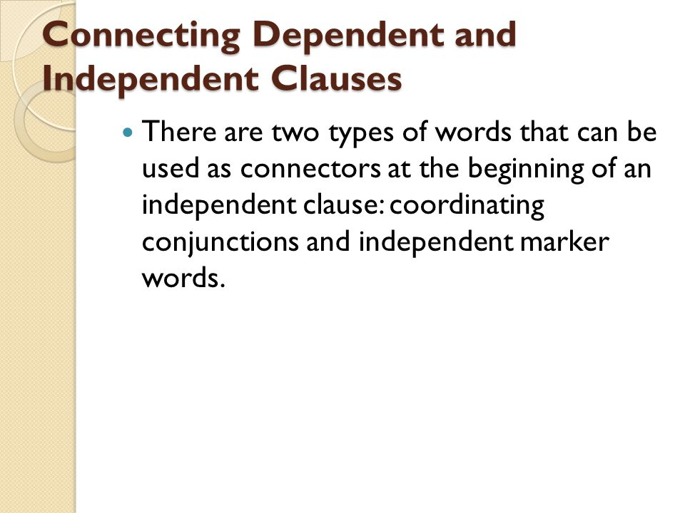 Connecting Dependent and Independent Clauses
