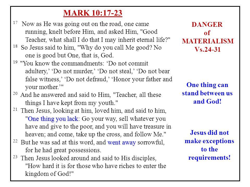 MARK 10:17-23 DANGER of MATERIALISM Vs.24-31