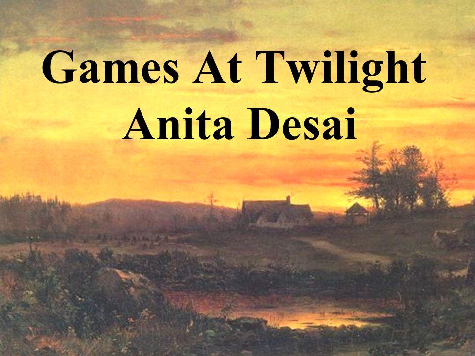 Games At Twilight Anita Desai