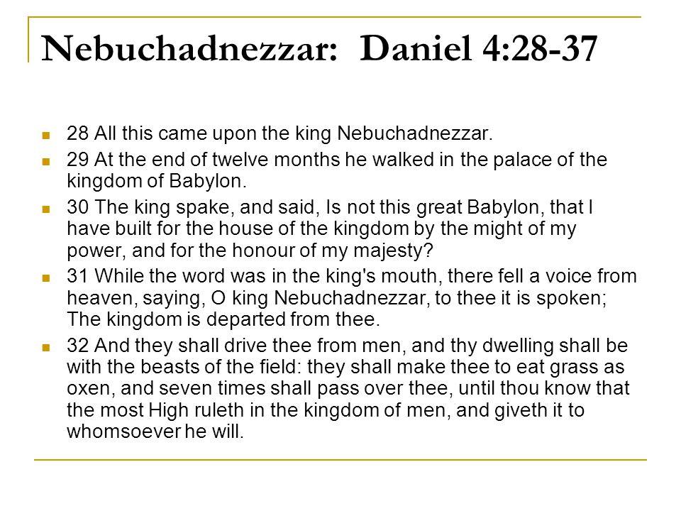 Nebuchadnezzar: Daniel 4:28-37