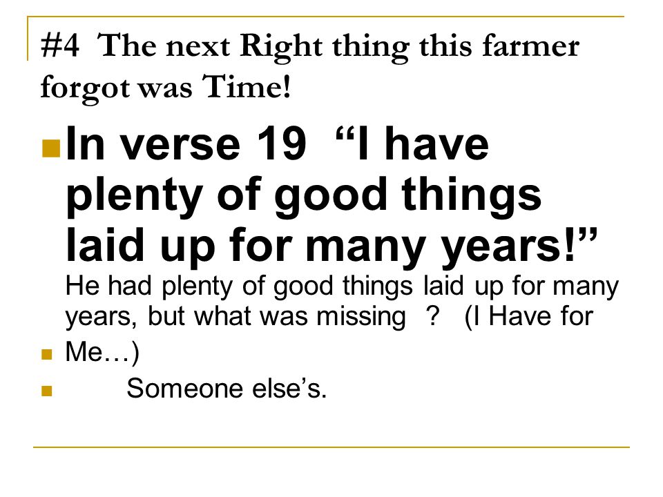 #4 The next Right thing this farmer forgot was Time!