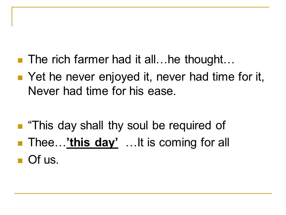The rich farmer had it all…he thought…