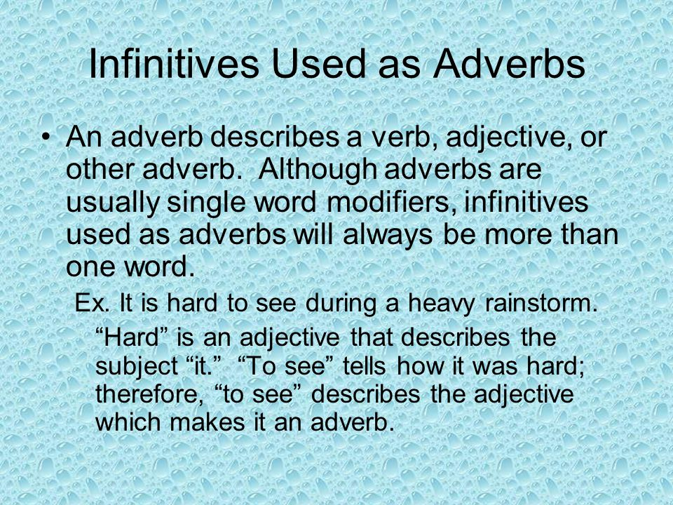 Infinitives Used as Adverbs