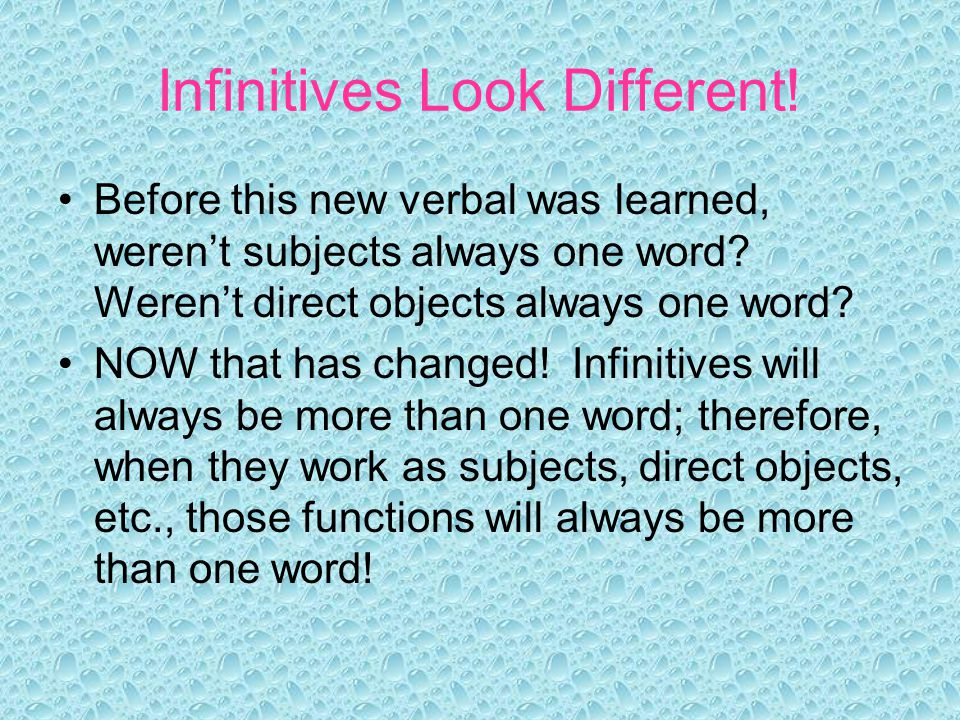 Infinitives Look Different!