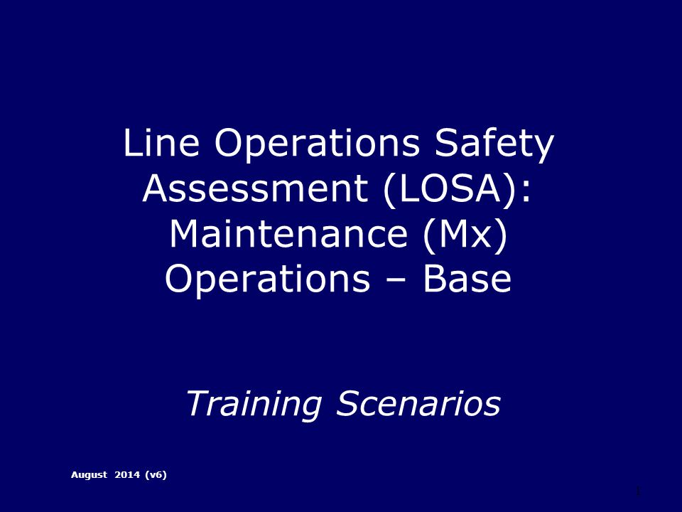 Line Operations Safety Assessment (LOSA): Maintenance (Mx) Operations – Base Training Scenarios