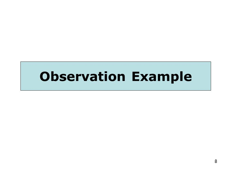 Observation Example First, let's review an observation sample together.