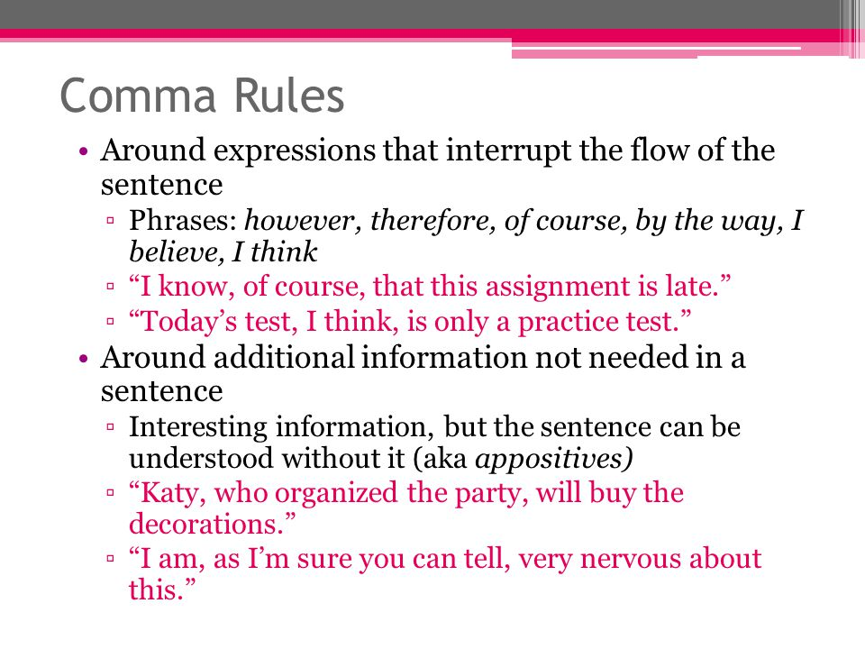 Comma Rules Around expressions that interrupt the flow of the sentence