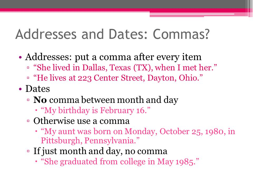 Addresses and Dates: Commas