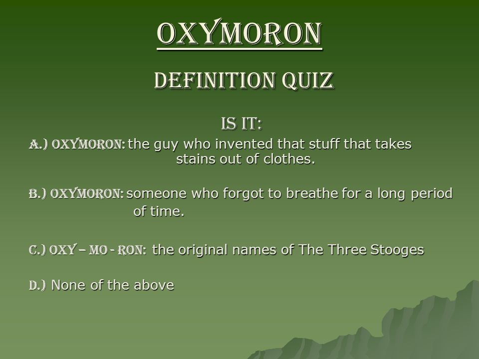 OXYMORON DEFINITION QUIZ