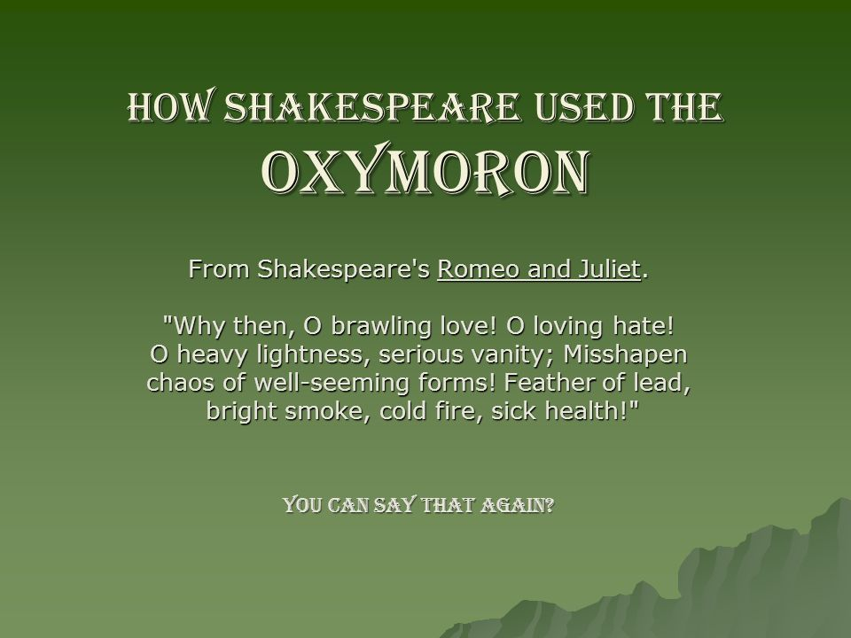 How Shakespeare used the OXYMORON