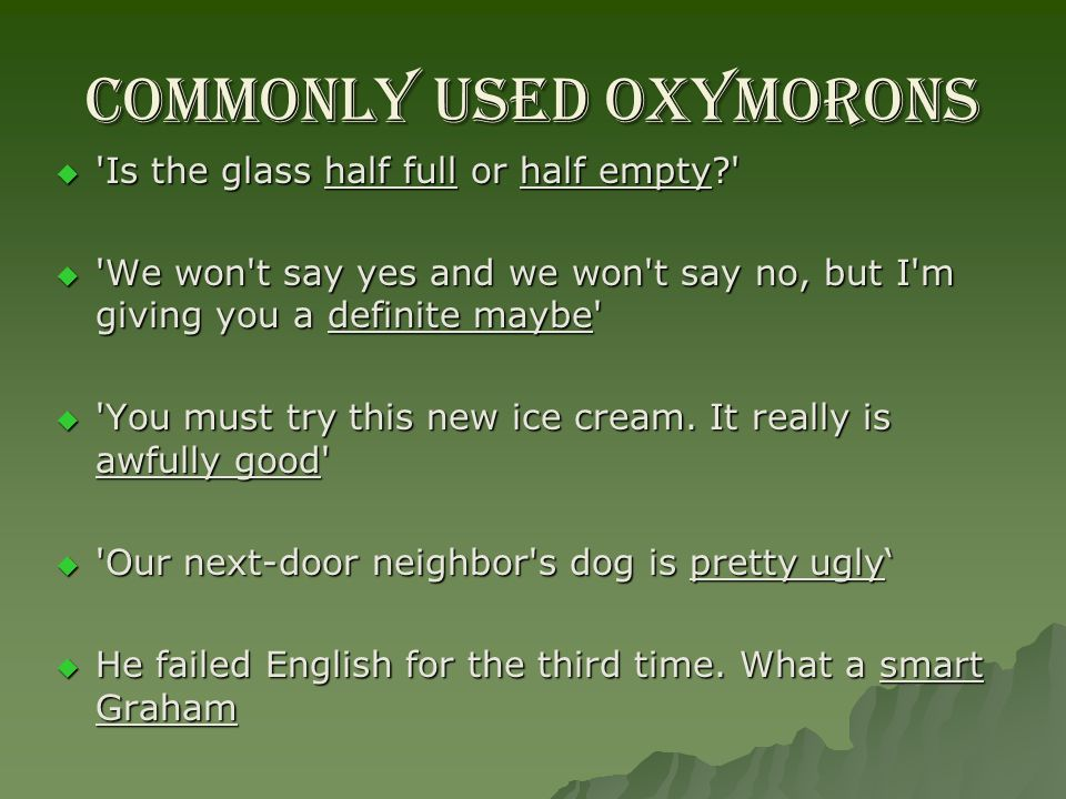 Commonly used OXYMORONS