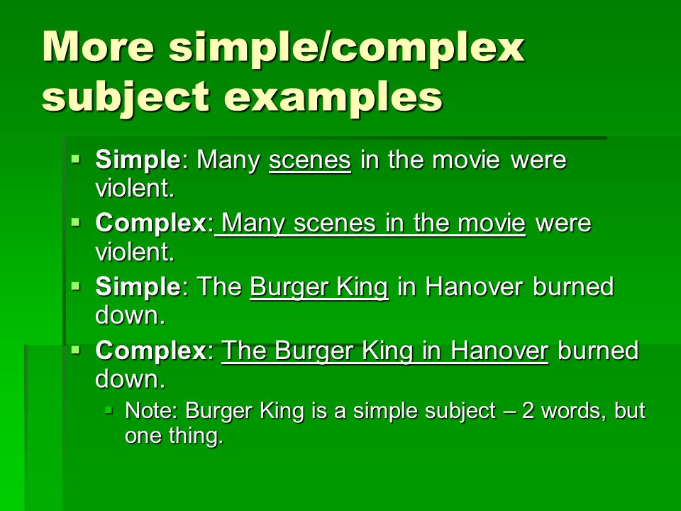 More simple/complex subject examples