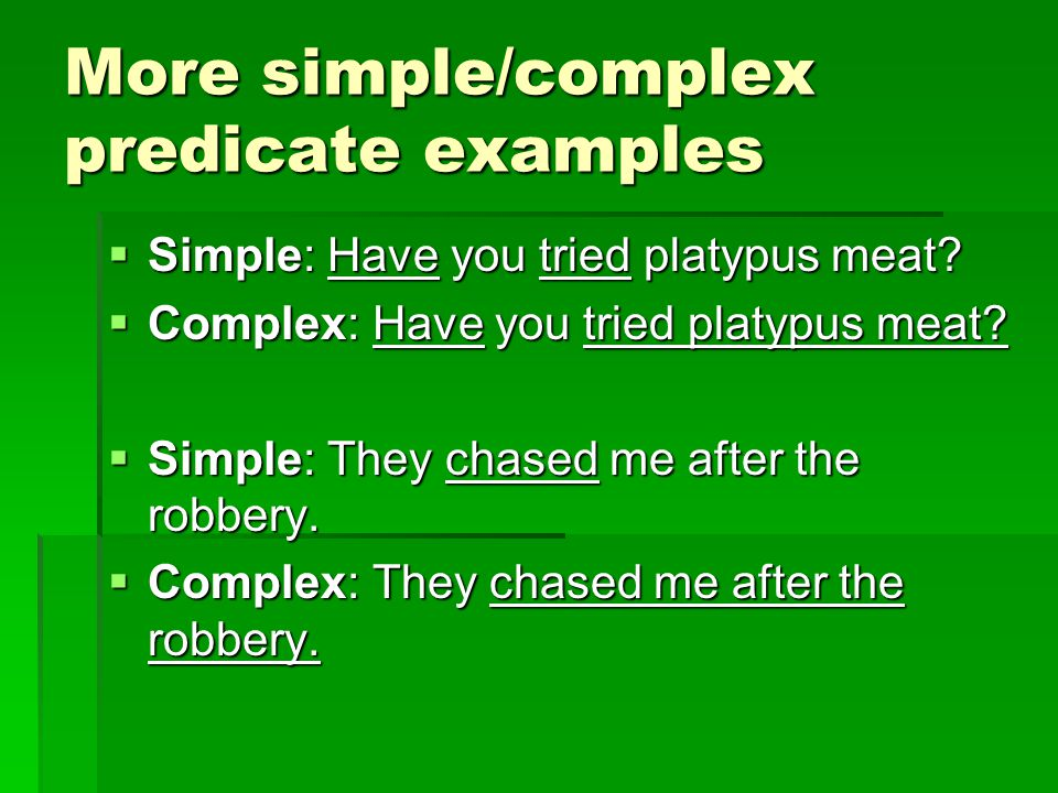 More simple/complex predicate examples